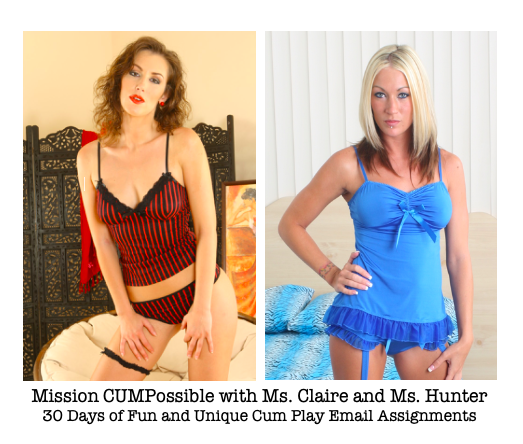Mission CuMPossible Cum Play and Cum Eating Assignmnts with Ms Claire and Ms Hunter (800) 601-6975